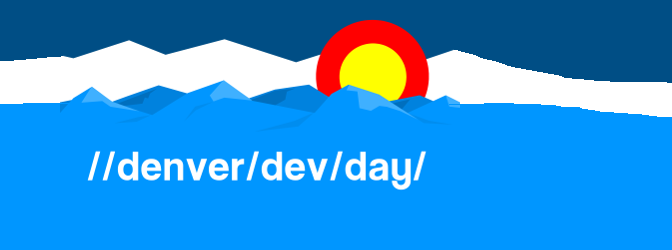 Denver Dev Day – Nov 17, 2017